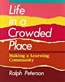 img - for Life in a Crowded Place: Making a Learning Community book / textbook / text book