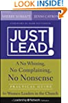 Just Lead!: A No Whining, No Complain...
