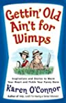 Gettin' Old Ain't for Wimps: Inspirat...