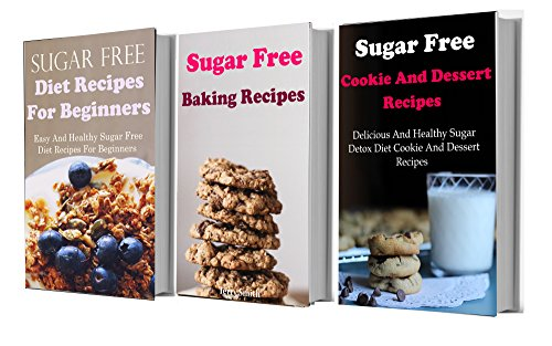 Sugar Free Diet Recipes Box Set: Three of The Best Sugar Free Diet Cookbooks In One (Sugar Detox Diet Recipes) by Terry Adams