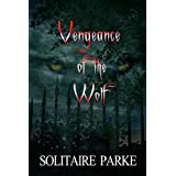 Vengeance of the Wolf ~ Solitaire Parke