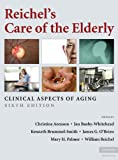 img - for Reichel's Care of the Elderly (Reichel's Care of the Elderly: Clinical Aspects of Aging) book / textbook / text book