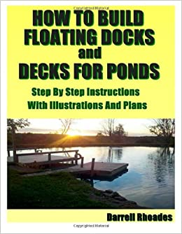How to build floating docks and decks for ponds step by for How much to build a floating deck