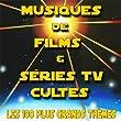 Musiques de films & G�n�riques TV Cultes