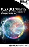 Clean Code Summary: Agile Software Craftmanship Guidelines – Developer Deconstructed Front Cover