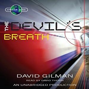 The Devil's Breath: Danger Zone #1   [David Gilman]