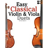 Easy Classical Violin & Viola Duets: Featuring Music of Bach, Mozart, Beethoven, Strauss and Other Composers.by Javier Marc�