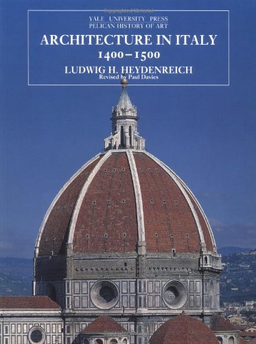 Architecture in Italy, 1400-1500 (Yale University Press Pelican History of Art S.)