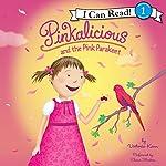 Pinkalicious and the Pink Parakeet | Victoria Kann