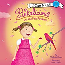 Pinkalicious and the Pink Parakeet (       UNABRIDGED) by Victoria Kann Narrated by Eliana Shaskan