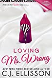 Loving Ms. Wrong (Walk on th... - C.J. Ellisson