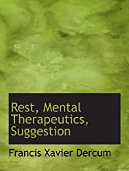 Rest, Mental Therapeutics, Suggestion