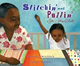 Stitchin and Pullin: A Gees Bend Quilt (Picture Book)