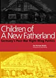 img - for Children of a New Fatherland: Germany's Post-War Right-Wing Politics by Jan Herman Brinks (2000-01-07) book / textbook / text book