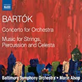 Bartok: Concerto for Orchestra/ Music for Strings, Percussion and Celesta (Naxos: 8.572486)