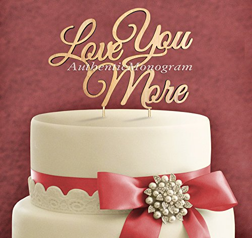 "5""Inch Cake Topper - ""Love You More"" Wooden Painted Monogram, Wedding Decor, Anniversary, Initial Monogram, Celebration, Special Occasion, Love Gift"