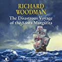 The Disastrous Voyage of the Santa Margarita (       UNABRIDGED) by Richard Woodman Narrated by Terry Wale