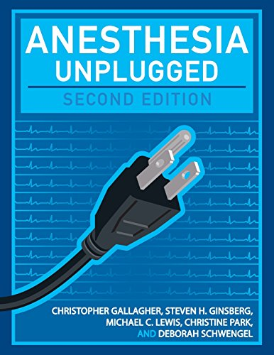 Anesthesia Unplugged, Second Edition (Gallagher, Anesthesia Unplugged) PDF
