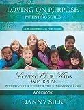 Loving Our Kids On Purpose Workbook