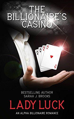 Billionaire Romance: The Billionaire's Casino: Lady Luck (An Alpha Billionaire Romance Series Book 1)
