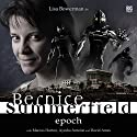 Bernice Summerfield - Epoch Audiobook by Mark Wright, Jacqueline Rayner, Tony Lee, Scott Handcock Narrated by Lisa Bowerman, Ayesha Antoine, Marcus Hutton, David Ames