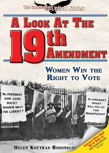 A Look at the Nineteenth Amendment: Women Win the Right to Vote (The Constitution of the United States)