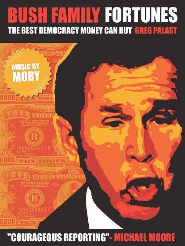 Bush Family Fortunes: The Best Democracy Money Can Buy (The Best Democracy Money Can Buy compare prices)