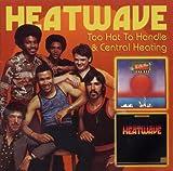echange, troc Heatwave - Too Hot To Handle / Central Heating + Bonus Tracks