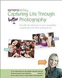Tamara Lackey's Capturing Life Through (Better) Photography