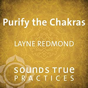 Purify the Chakras | [Layne Redmond]
