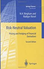Risk-Neutral Valuation: Pricing and Hedging of Financial Derivatives, 2nd Ed.