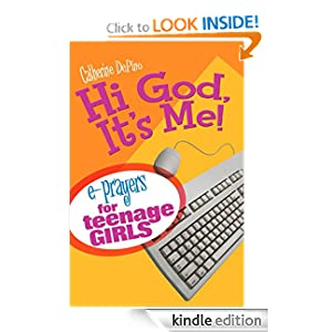 Hi God, It's Me! e-prayers for teenage girls