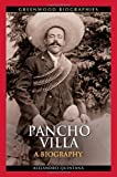 img - for Pancho Villa: A Biography (Greenwood Biographies) book / textbook / text book