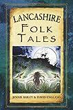 Lancashire Folk Tales (Folk Tales: United Kingdom) by Bailey, Jennie Ruth, England, David (2014) Paperback