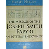 Message of the Joseph Smith Papyri: An Egyptian Endowment (Works) ~ Hugh Nibley