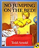 No Jumping on the Bed! (014055839X) by Tedd Arnold