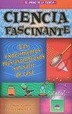 Ciencia fascinante (El Juego De La Ciencia/ the Science Game) (Spanish Edition)