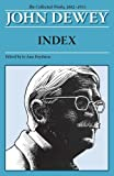 img - for The Collected Works of John Dewey, Index: 1882 - 1953 book / textbook / text book