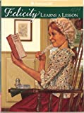 Felicity Learns A Lesson (American Girl Collection) (1562470078) by Valerie Tripp