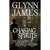 Chasing Spirits - The Memoirs of Reginald Weldonby Glynn James