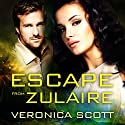 Escape from Zulaire Audiobook by Veronica Scott Narrated by Mary Fegreus, Michael Riffle