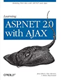 Learning ASP.Net 2.0 with Ajax: A Practical Hands-on Guide (0596513976) by Liberty, Jesse
