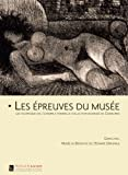 Les preuves du muse : Gravelines, muse du dessin et de l'estampe originale