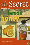 Secret Benefits of Lemon & Honey