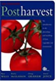 Postharvest: An Introduction to the Physiology and Handling of Fruit, Vegetables and Ornamentals (Cabi Publishing)