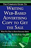 img - for The Complete Guide to Writing Web-Based Advertising Copy to Get the Sale: What You Need to Know Explained Simply book / textbook / text book