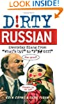 "Dirty Russian: Everyday Slang from ""W..."