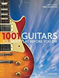 1001 Guitars to Dream of Playing Before You Die (1001 (Universe))