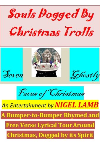 Souls Dogged by Christmas Trolls - Seven Ghostly Faces of Christmas (Soul's Trolls, The Pique of Creation Book 1) PDF