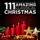 111 Amazing Classical: Christmas